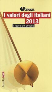 Foto Cover di I valori degli italiani 2013. Il ritorno del pendolo, Libro di  edito da Marsilio