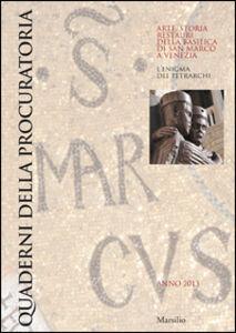 Libro Quaderni della procuratoria. Arte, storia, restauri della basilica di San Marco a Venezia (2013). Ediz. illustrata. Vol. 8