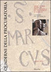 Quaderni della procuratoria. Arte, storia, restauri della basilica di San Marco a Venezia (2013). Vol. 8