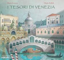 I tesori di Venezia. Libro pop-up. Ediz. illustrata - Dario Cestaro,Paola Zoffoli - copertina