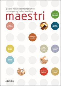 Libro Maestri. Gioiello italiano contemporaneo. Ediz. italiana e inglese Alba Cappellieri