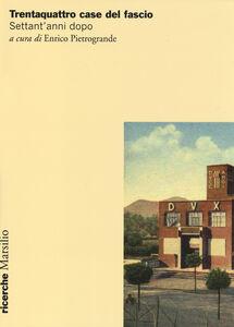 Libro Trentaquattro case del fascio. Settant'anni dopo