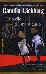 Libro L' uccello del malaugurio. Ediz. illustrata Camilla Läckberg