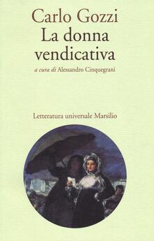 La donna vendicativa - Carlo Gozzi - copertina
