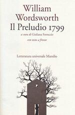 Libro Il preludio 1799. Testo inglese a fronte William Wordsworth