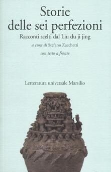 Storie delle sei perfezioni. Racconti scelti dal Liu du ji jing. Testo cinese a fronte.pdf