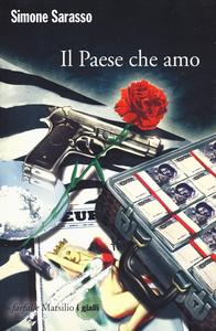 Libro Il paese che amo Simone Sarasso