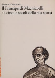 «Il Principe» di Machiavelli e i cinque secoli della sua storia