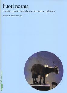 Fuori norma. La via sperimentale del cinema italiano (2000-2012) - copertina