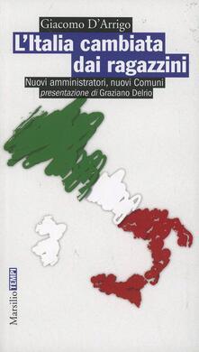 L' Italia cambiata dai ragazzini. Nuovi amministratori, nuovi comuni - Giacomo D'Arrigo - copertina