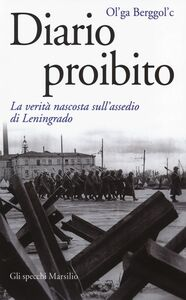 Libro Diario proibito. La verità nascosta sull'assedio di Leningrado Ol'ga Berggol'c