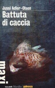 Libro Battuta di caccia Jussi Adler-Olsen