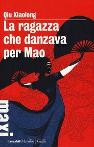Libro La ragazza che danzava per Mao Xiaolong Qiu