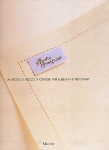 Foto Cover di Rivolta Carmignani. Un secolo e mezzo di corredi per alberghi e ristoranti, Libro di Paola Segramora Rivolta, edito da Marsilio