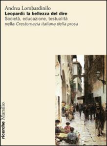 Leopardi: la bellezza del dire. Società, educazione, testualità nella Crestomazia italiana della prosa