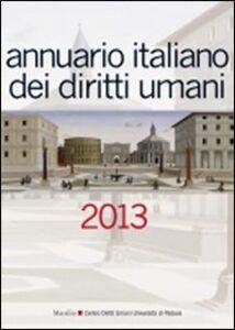Foto Cover di Annuario italiano dei diritti umani 2013, Libro di  edito da Marsilio