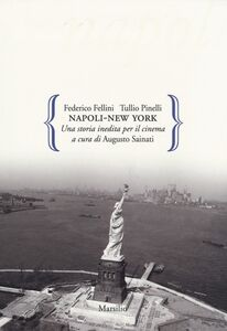 Libro Napoli-New York. Una storia inedita per il cinema Federico Fellini , Tullio Pinelli