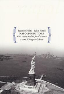Napoli-New York. Una storia inedita per il cinema - Federico Fellini,Tullio Pinelli - copertina