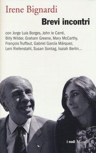Foto Cover di Brevi incontri, Libro di Irene Bignardi, edito da Marsilio