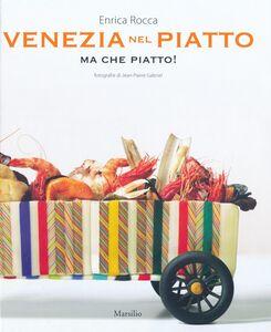 Libro Venezia nel piatto ma che piatto! Enrica Rocca