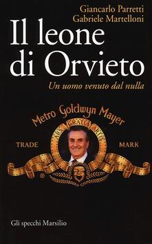 Il leone di Orvieto. Un uomo venuto dal nulla.pdf