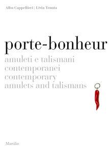 Foto Cover di Porte-bonheur. Amuleti e talismani contemporanei. Ediz. italiana e inglese, Libro di  edito da Marsilio