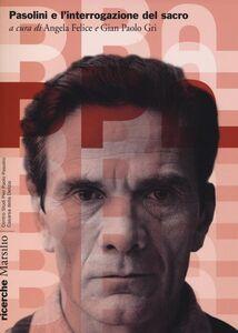 Foto Cover di Pasolini e l'interrogazione del sacro, Libro di  edito da Marsilio