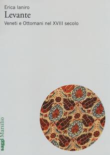 Mercatinidinataletorino.it Levante. Veneti e ottomani nel XVIII secolo Image