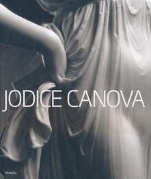 Jodice Canova. Catalogo della mostra (Bassano del Grappa, 15 settembre 2013-19 gennaio 2014). Ediz. illustrata - copertina