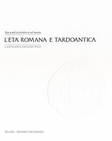 Cocktaillab.it Storia dell'architettura nel Veneto. L'età romana e tardoantica. Ediz. illustrata Image