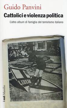 Vastese1902.it Cattolici e violenza politica. L'altro album di famiglia del terrorismo italiano Image