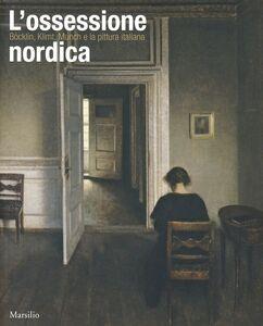 Libro L' ossessione nordica. Klimt, Böcklin, Munch e la pittura italiana. Catalogo della mostra (Rovigo, 22 febbraio-21 giugno 2014). Ediz. illustrata