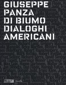 Libro Giuseppe Panza di Biumo. Dialoghi americani. Catalogo della mostra (Venezia, 1 febbraio-4 maggio 2014). Ediz. illustrata