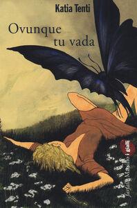 Libro Ovunque tu vada Katia Tenti