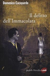 Libro Il delitto dell'Immacolata Domenico Cacopardo