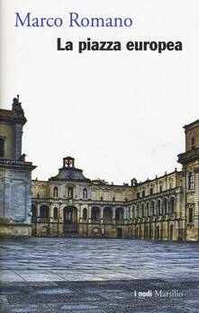 La piazza europea - Marco Romano - copertina