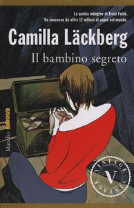 Foto Cover di Il bambino segreto, Libro di Camilla Läckberg, edito da Marsilio