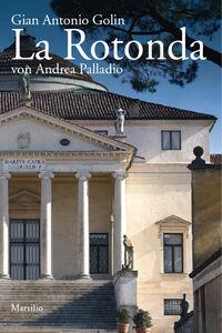 Foto Cover di La rotonda. Ediz. tedesca, Libro di Gianantonio Golin, edito da Marsilio