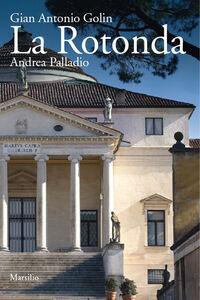Libro La rotonda. Ediz. inglese Gianantonio Golin