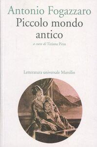 Foto Cover di Piccolo mondo antico, Libro di Antonio Fogazzaro, edito da Marsilio