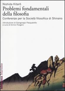 Problemi fondamentali della filosofia. Conferenze per la Società filosofica di Shinano - Kitaro Nishida - copertina