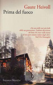 Libro Prima del fuoco Gaute Heivoll