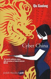 Foto Cover di Cyber China, Libro di Xiaolong Qiu, edito da Marsilio