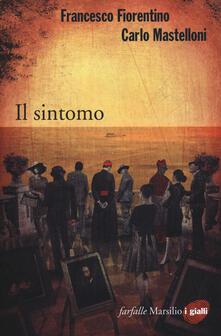 Il sintomo - Francesco Fiorentino,Carlo Mastelloni - copertina