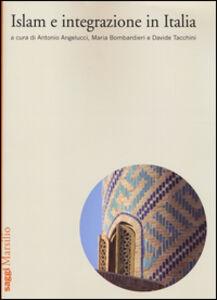 Foto Cover di Islam e integrazione in Italia, Libro di  edito da Marsilio