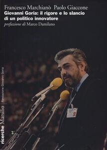 Libro Giovanni Goria: il rigore e lo slancio di un politico innovatore Francesco Marchianò , Paolo Giaccone