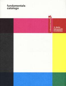 Libro La Biennale di Venezia. 14ª Mostra internazionale di architettura. Fundamentals. Catalogo della mostra (Venezia, 7 giugno-23 novembre 2014 ). Ediz. illustrata