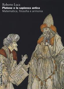 Rallydeicolliscaligeri.it Platone e la sapienza antica. Matematica, filosofia e armonia Image