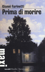 Foto Cover di Prima di morire, Libro di Gianni Farinetti, edito da Marsilio
