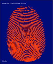 Azimut/h. Continuità e nuovo. Catalogo della mostra (Venezia, 20 settembre 2014-19 gennaio 2015). Ediz. illustrata - copertina